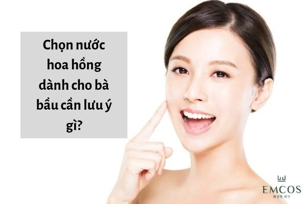 Mua những loại nước hoa hồng dành cho bà bầu cần Lưu Ý gì?
